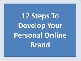 12 steps to manage your personal online brand
