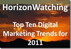 Top Ten Digital Marketing Trends for 2011 - HorizonWatching