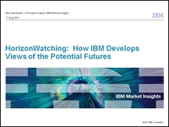 How IBM Develops Views of the Potential Futures - Aug2011